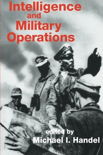 Military Operations (Intelligence and Military Operations (Studies in Intelligence))