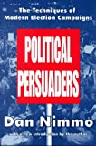 img - for The Political Persuaders: The Techniques of Modern Election Campaigns (Classics in Communication and Mass Culture (Paperback)) book / textbook / text book