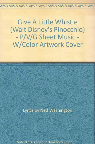 Give A Little Whistle (Walt Disney's Pinocchio) - P/V/G Sheet Music - W/Color Artwork Cover ()