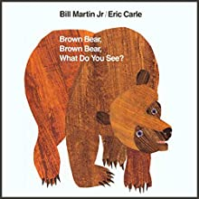 Brown Bear, Brown Bear, What Do You See? Audiobook by Bill Martin Jr., Eric Carle Narrated by Gwyneth Paltrow