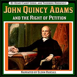 John Quincy Adams and the Right of Petition