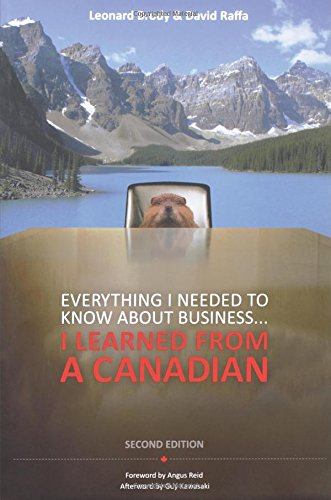 Everything I Needed to Know About Business . . . I Learned from a Canadian, 2nd Edition