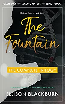 The Fountain Boxed Set: Flash Back, Second Nature, and Being Human by [Blackburn, Ellison]