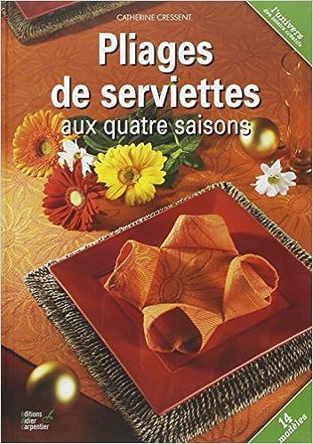 En ligne téléchargement gratuit Pliage de serviettes aux quatre saisons pdf, epub ebook