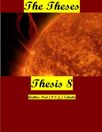 The Theses Thesis 8: The Theses as Thesis 8 (Volume 8) ebook