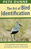 img - for The Art of Bird Identification: A Straightforward Approach to Putting a Name to the Bird book / textbook / text book