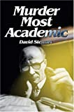 Murder Most Academic, David Stewart, 0595668488