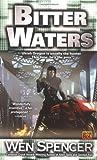 Bitter Waters, Wen Spencer, 0451459229