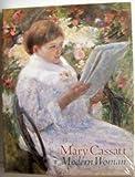 Mary Cassatt : Modern Woman, Barter, Judith A. and Hirshler, Erica E., 0865591679