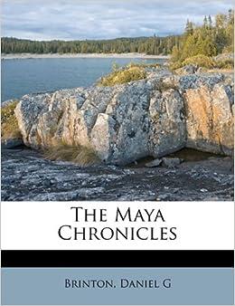 The Maya chronicles