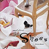 Mad about Shoes, Emma Bowd, 1841723533