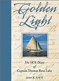 Golden Light: The 1878 Diary of Captain Thomas Rose Lake