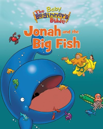The Baby Beginner's Bible Jonah and the Big Fish (The Beginner's Bible)