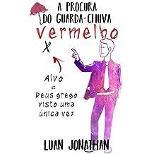 A Procura do Guarda-Chuva Vermelho (Portuguese Edition)