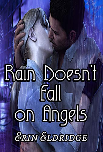 Rain Doesn't Fall on Angels by [Eldridge, Erin]