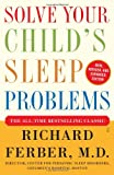 Solve Your Child's Sleep Problems, Richard Ferber, 0743201639