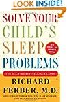 Solve Your Child's Sleep Problems: Ne...