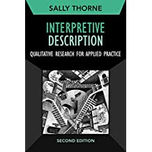 Interpretive Description: Qualitative Research for Applied Practice