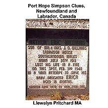 Port Hope Simpson Clues, Newfoundland and Labrador, Canada: Port Hope Simpson Mysteries Volume 4