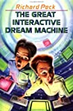 The Great Interactive Dream Machine, Richard Peck, 0803719892