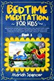 BEDTIME MEDITATION FOR KIDS: Meditation short stories for kids, fall asleep and learn feeling calm mindful relaxation for children and toddler to help sleep with fairy tales of dragons. (Book 2)