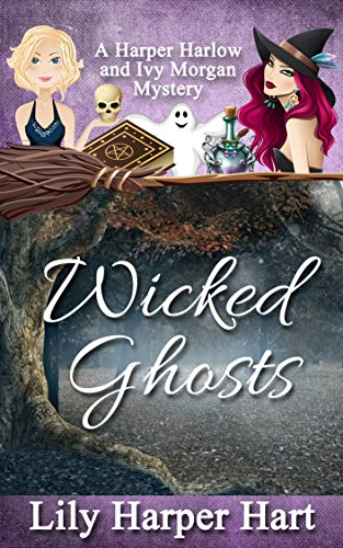 Wicked Ghosts: A Harper Harlow and Ivy Morgan Mystery cover