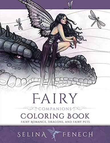 Fairy Companions Coloring Book - Fairy Romance, Dragons and Fairy Pets (Fantasy Art Coloring by Selina) (Volume 4) (Fairy Fantasy Crafts)