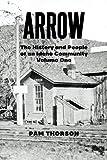 Arrow: The History and People of an Idaho Community