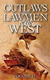 Outlaws and Lawmen of the West Vol 2
