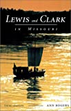 Lewis and Clark in Missouri, Ann Rogers, 0826214134