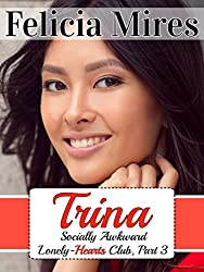 Trina (Socially Awkward Lonely-Hearts Club, Part 3), a Christian Chick-Lit Romance: