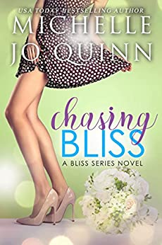 Chasing Bliss (Bliss Series Book 3) by [Quinn, Michelle Jo]