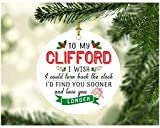 Christmas Ornaments Tree To My Clifford I Wish I Could Turn Back The Clock I Will Find You Sooner and Love You Longer - Great Gift To Husband From Wife on Xmas Ceramic 3 Inches White