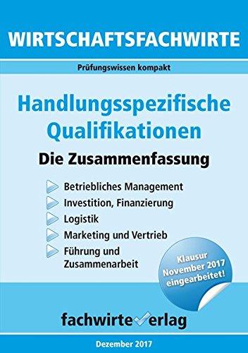 Wirtschaftsfachwirte: Handlungsspezifische Qualifikationen: Die Zusammenfassung Taschenbuch – 28. November 2017 Reinhard Fresow Fachwirteverlag 3958872972 für die Erwachsenenbildung