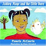 Ashley Maye and the Little Dove, Pamela McLaurin, 1420883089
