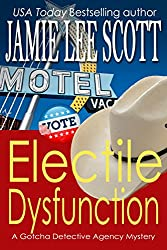 Electile Dysfunction (Gotcha Detective Agency Mystery Book 6)