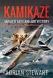 Kamikaze: Japan's Last Bid for Victory