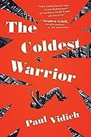 The Coldest Warrior: A Novel