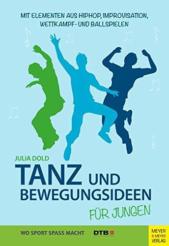 tanz-und-bewegungsideen-fr-jungen-mit-elementen-aus-hip-hop-improvisation-wettkampf-und-ballspielen-wo-sport-spass-macht