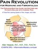 Pain Revolution for Migraine and Fibromyalgia: The Paradigm-Shifting Guide for Doctors and Patients Dealing with Chronic Pain (Inflammation Mastery & Functional Inflammology)