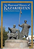 An Illustrated History of Kazakhstan: Asia's Heartland in Context (Odyssey Travel Guides)