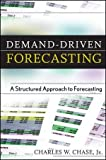 img - for Demand-Driven Forecasting: A Structured Approach to Forecasting by Charles W. Chase (2009-08-10) book / textbook / text book