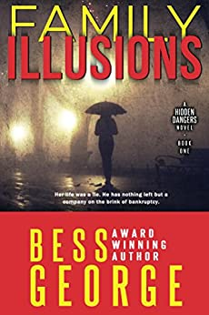 Family Illusions (A Hidden Dangers Novel Book 1) by [George, Bess]