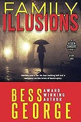 Family Illusions (A Hidden Dangers Novel Book 1)