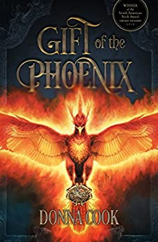 Gift of the Phoenix (Realm of the Phoenix Book 1) by [Cook, Donna]