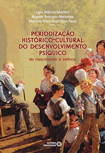 Periodização histórico-cultural do desenvolvimento psíquico: do nascimento à velhice