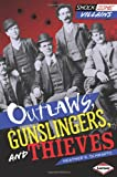 Outlaws, Gunslingers, and Thieves, Heather E. Schwartz, 1467706051