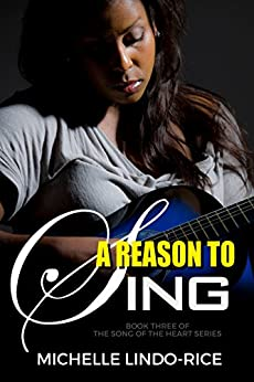 A Reason to Sing (Song of the Heart Series Book 3) by [Lindo-Rice, Michelle]