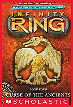 Infinity Ring Book 4: Curse of the Ancients - Kindle ... Infinity Ring Book Series