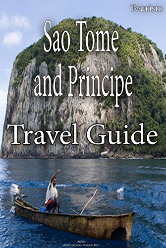 Sao Tome and Principe travel Guide: Extraordinary environment best for vacation and beach ride